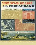War of 1812 in the Chesapeake: A Reference Guide to Historic Sites in Maryland, Virginia, an...
