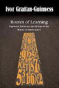 Routes of Learning: Highways, Pathways, and Byways in the History of Mathematics
