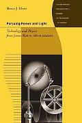Pursuing Power and Light: Technology and Physics from James Watt to Albert Einstein (Johns H...