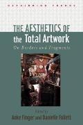 Aesthetics of the Total Artwork : On Borders and Fragments