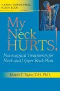 My Neck Hurts! : Nonsurgical Treatments for Neck and Upper Back Pain