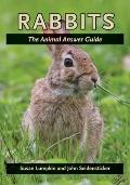 Rabbits: The Animal Answer Guide (The Animal Answer Guides: Q&A for the Curious Naturalist)