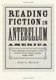 Reading Fiction in Antebellum America : Informed Response and Reception Histories, 1820-1865