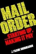Mail Order ... Starting up, Making It Pay