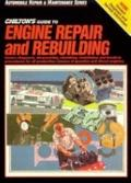 Chilton's Guide to Engine Repair and Rebuilding