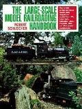 Large-Scale Model Railroading Handbook