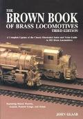 The Brown Book of Brass Locomotives - John Glaab - Paperback - Third Edition