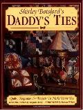 Shirley Botsford's Daddy's Ties A Project & Keepsake Book