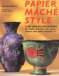 Paper Mache Style 100 Step-By-Step Designs