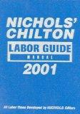 Nichols' Chilton Labor Guide Manual: 1982-2001 (Nichols Chilton Labor Guide Manual, 2001)