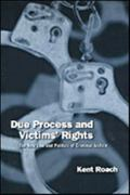 Due Process and Victims' Rights: The New Law and Politics of Criminal Justice