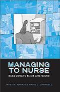 Managing to Nurse Inside Canada's Health Care Reform