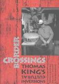 Border Crossings Thomas King's Cultural Inversions