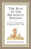 The Boys of the Archangel Raphael: A Youth Confraternity in Florence, 1411-1785