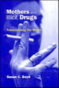 Mothers and Illicit Drugs Transcending the Myths