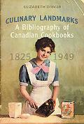 Culinary Landmarks A Bibliography of Canadian Cookbooks, 18251949
