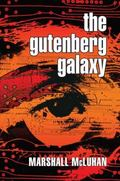 Gutenberg Galaxy The Making of Typographic Man