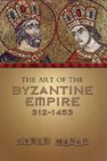 Art of the Byzantine Empire, 312-1453 Sources and Documents