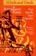 Words and Deeds in Renaissance Rome Trials Before the Papal Magistrates