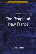 The People of New France (Themes in Canadian Social History)