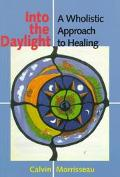Into the Daylight A Wholistic Approach to Healing