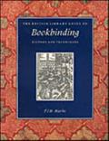 British Library Guide to Bookbinding History and Techniques