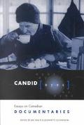 Candid Eyes Essays on Canadian Documentaries