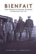 Bienfait The Saskatchewan Miners' Struggle of 31