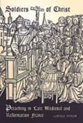 Soldiers of Christ Preaching in Late Medieval and Reformation France