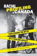 Racial Profiling in Canada Challenging the Myth of A Few Bad Apples'