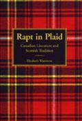 Rapt in Plaid Canadian Literature and Scottish Tradition
