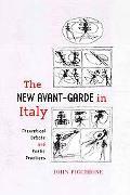 New Avant-Garde in Italy Theoretical Debate and Poetic Practices