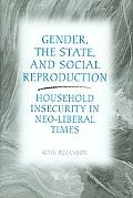 Gender, the State, And Social Reproduction Household Insecurity in Neo-liberal Times
