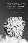 Emotions of the Ancient Greeks Studies in Aristotle And Greek Literature