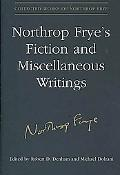 Northrop Fryes Fiction and Miscellaneous Writings, Vol. 25