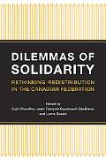 Dilemmas of Solidarity Rethinking Redistribution in the Canadian Federation