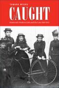 Caught Montreal's Modern Girls And the Law, 1869-1945