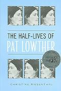Half-Lives Of Pat Lowther