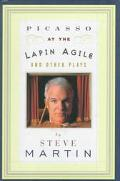 Picasso at the Lapin Agile and Other Plays Picasso at the Lapin Agile, the Zig-Zag Woman, Pa...
