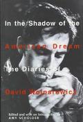 In the Shadow of the American Dream: The Diaries of David Wojnarowicz - David Wojnarowicz - ...