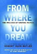 From Where You Dream The Process Of Writing Fiction