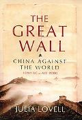 Great Wall China Against the World, 1000 Bc - AD 2000