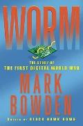 Worm : The Story of the First Digital World War