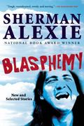 Blasphemy : New and Selected Stories