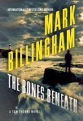Bones Beneath : A Tom Thorne Novel