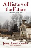 History of the Future : A World Made by Hand Novel