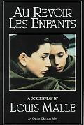 Au Revoir Les Enfants/Goodbye, Children A Screenplay