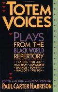 Totem Voices: Plays from the Black World Repertory