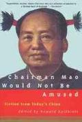 Chairman Mao Would Not Be Amused Fiction from Today's China