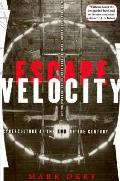Escape Velocity Cyberculture at the End of the Century